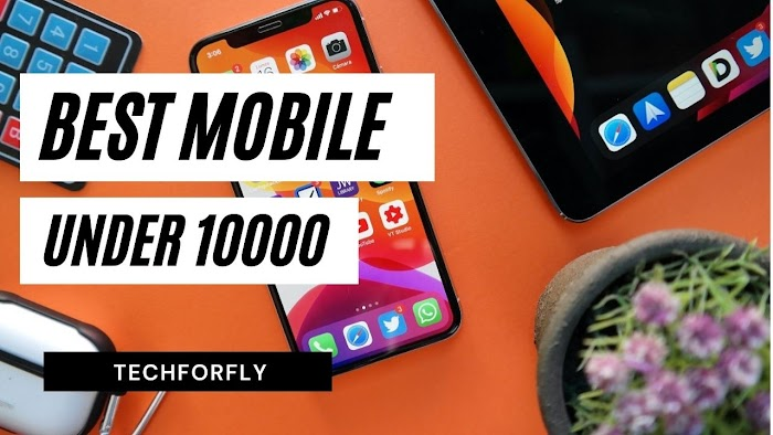 Best Mobile Under 10000 in India in 2021