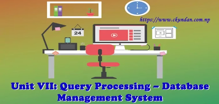 Unit VII: Query Processing – Database Management System