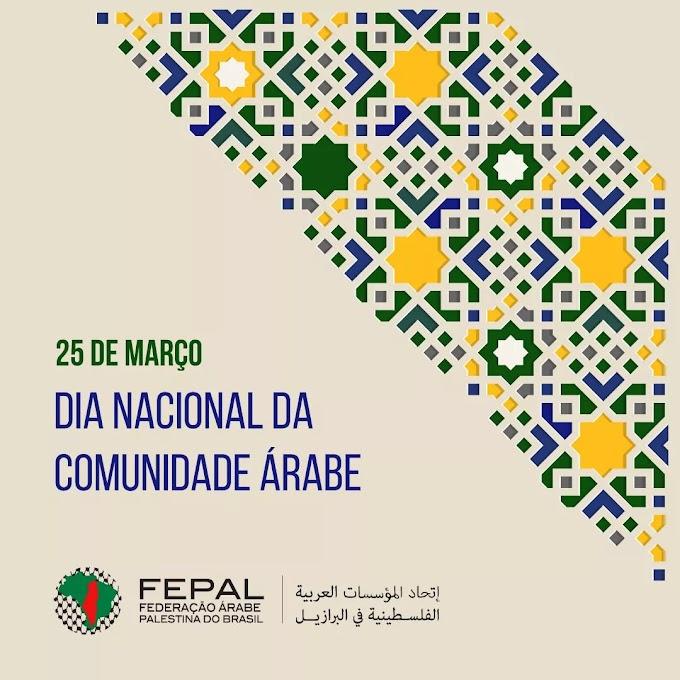 25 de Março: Dia de homenagear a nossa linda comunidade árabe no Brasil!