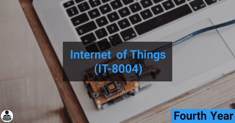 Internet of Things (IT-8004) RGPV notes CBGS Bachelor of engineering