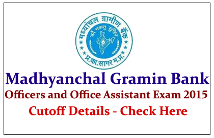 Madhyanchal Gramin Bank Officers and Office Assistant Exam 2015