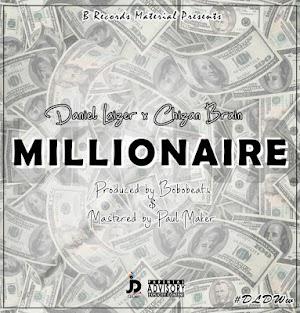 Download Mp3 | Daniel Laizer x Chizan Brain - Millionaire
