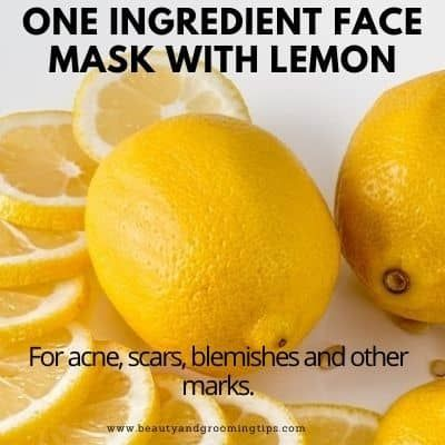 Lemon one ingredient face mask for acne, acne scars and blemishes, pimple marks and skin lightening and bleaching your skin naturally.