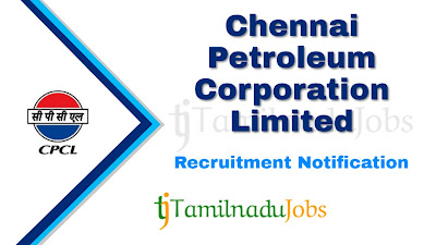 CPCL recruitment notification 2019, govt jobs in India, central govt jobs, govt jobs for diploma, govt jobs for graduate