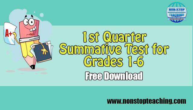 1st Quarter Summative Test for Grades 1-6