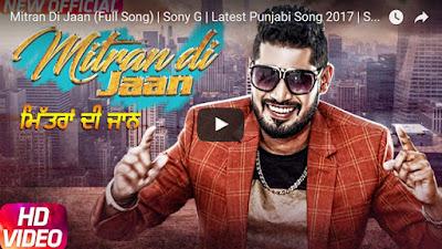 Mitran Di Jaan Lyrics - Sony G, | Latest Punjabi Songs 2017