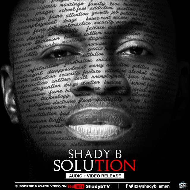 [DOWNLOAD] AUDIO + VIDEO: Shady B - Solution  | @ShadyB_Amen