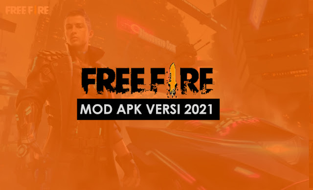 Download FF (Free Fire) Mod Apk Versi Terbaru 2021