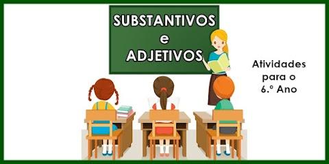 Substantivos e Adjetivos - Língua Portuguesa para o 6.º Ano