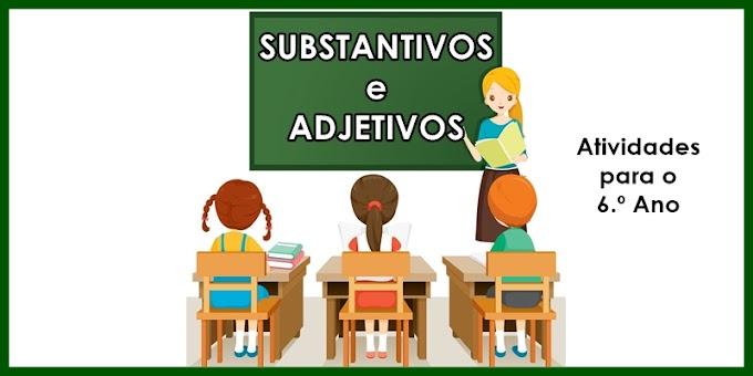 Substantivos e Adjetivos - Atividades de Língua Portuguesa para o 6.º Ano