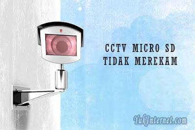 cctv micro sd tidak merekam