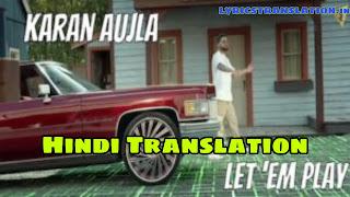 Let 'em Play lyrics | meaning | in hindi -Karan Aujla
