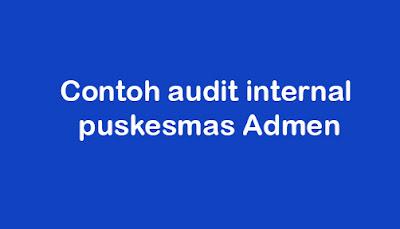 Contoh audit internal puskesmas Admen