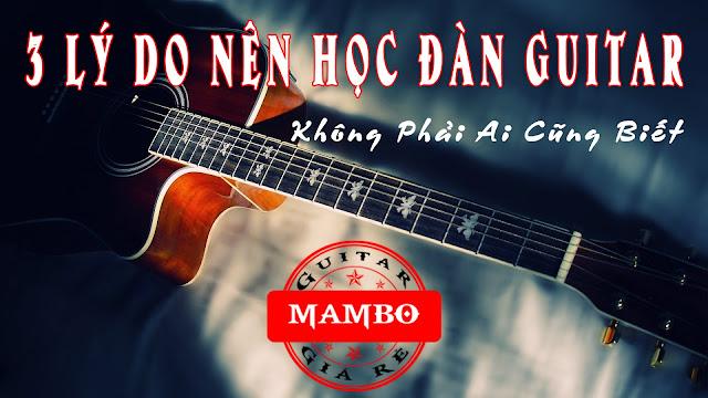 3 Lý Do Nên Học Đàn Guitar