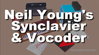 Neil Youngs Synclavier & Vocoder