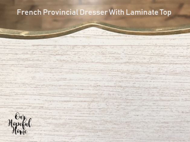 laminate French provincial dresser top
