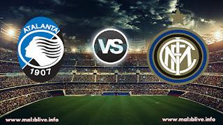 مشاهدة مباراة انتر ميلان واتلانتا inter milan vs atalanta في الدوري الايطالي بث مباشر اليوم