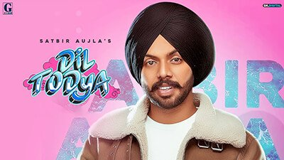 Je Mera Dil Todeya Tu lyrics | Satbir Aujla