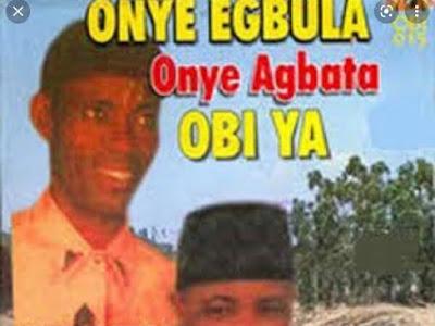 Music: Onye Egbuna Onye Agbata Obiya - Oriental Brothers (throwback songs)