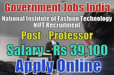 National Institute of Fashion Technology NIFT Recruitment 2018