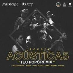 Baixar Teu Popô Remix - Poesia Acústica 5 Mp3