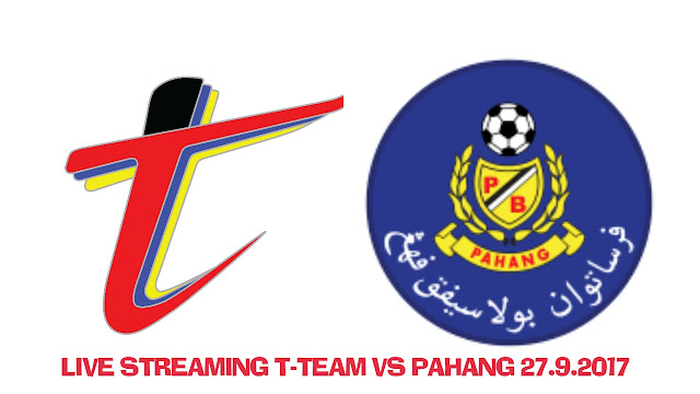 Live Streaming T-Team vs Pahang 27.9.2017 Liga Super