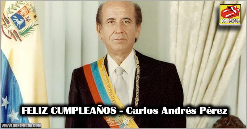 FELIZ CUMPLEAÑOS - Carlos Andrés Pérez