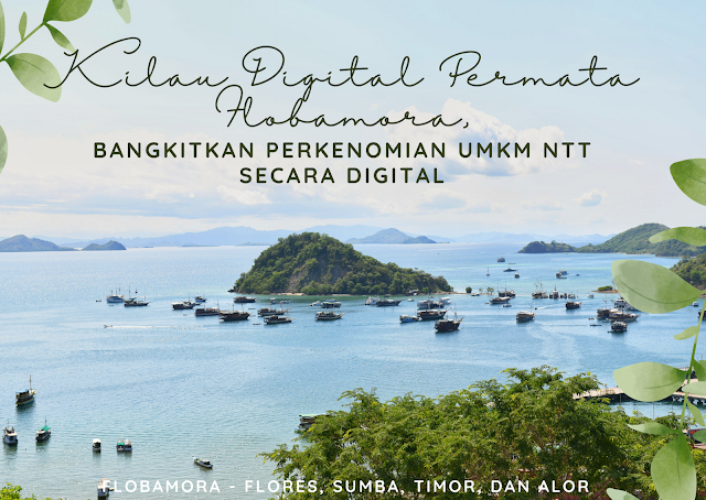 Kilau Digital Permata Flobamora, Bangkitkan Perekonomian UMKM NTT secara Digital