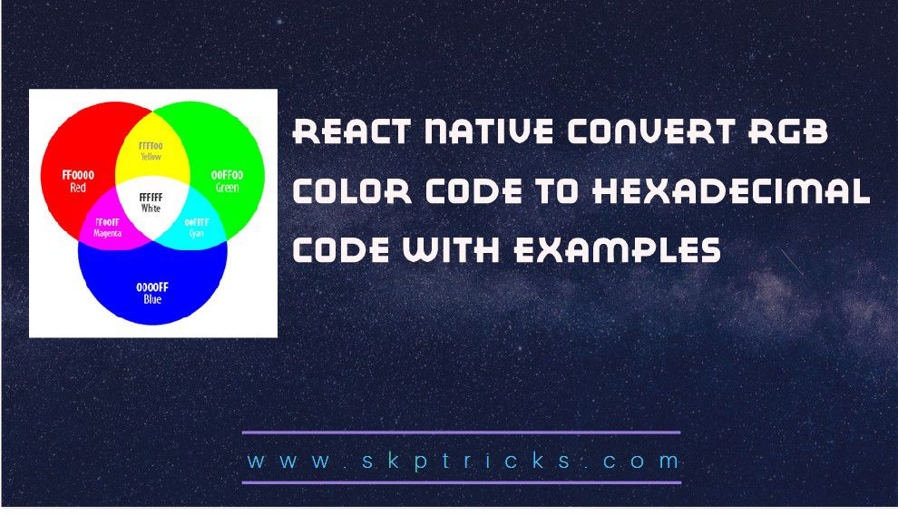 React Native convert RGB Color Code to Hexadecimal Code