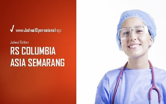 Jadwal Dokter RS Columbia Asia Semarang
