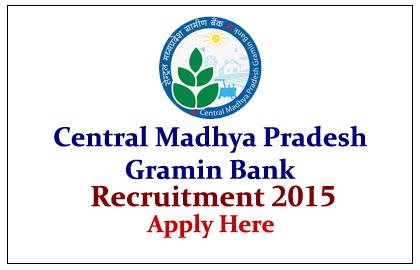 Central Madhya Pradesh Gramin Bank Recruitment 2015