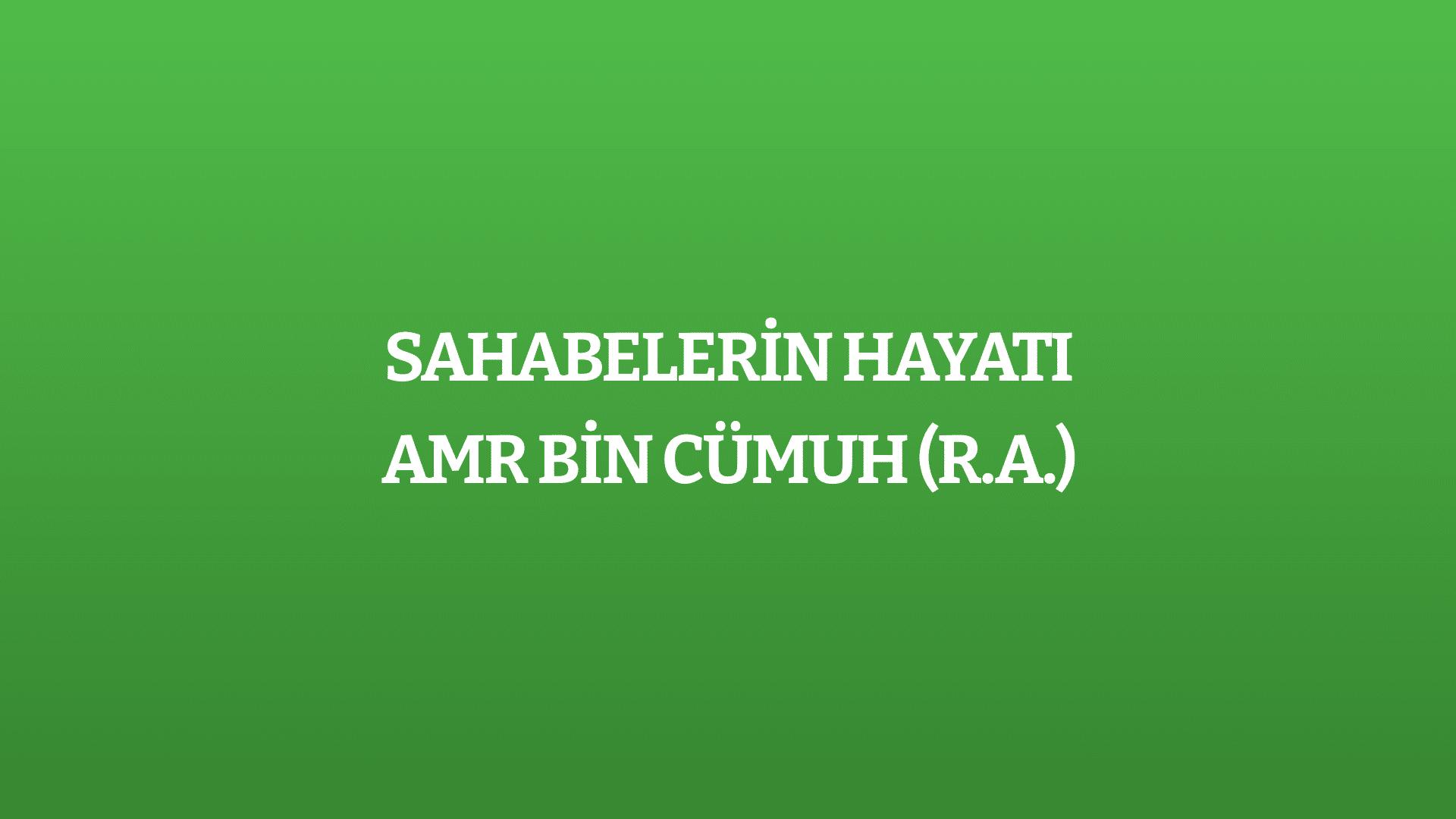 Amr bin Cümuh (r.a.)