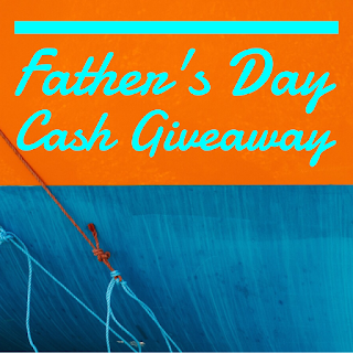 Enter the  Father's Day Cash Giveaway. Ends 6/19