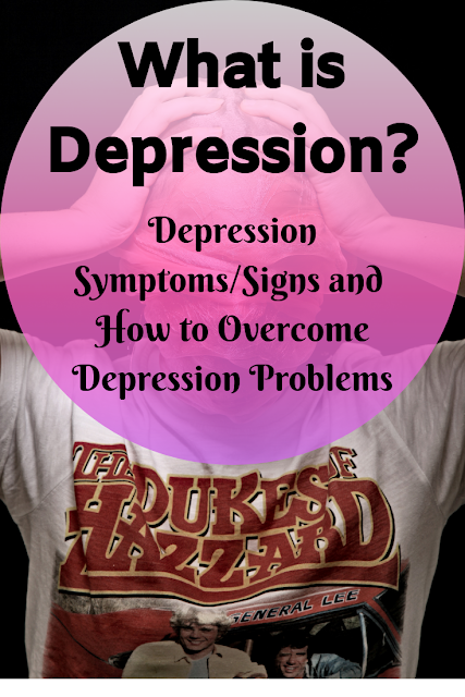 What is Depression? Depression Symptoms/Signs and How to Overcome Depression Problems