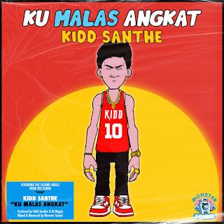 Kidd Santhe - Ku Malas Angkat MP3