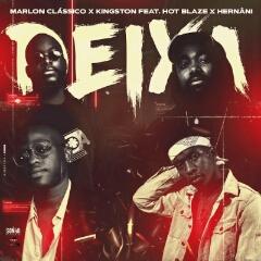 Marlon Clássico x Kingston feat. Hot Blaze & Hernâni - Deixa (2021) [Download]