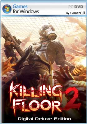 Killing Floor 2 Digital Deluxe PC [Full] Español [MEGA]