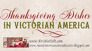 Kristin Holt | Thanksgiving Dishes in Victorian America