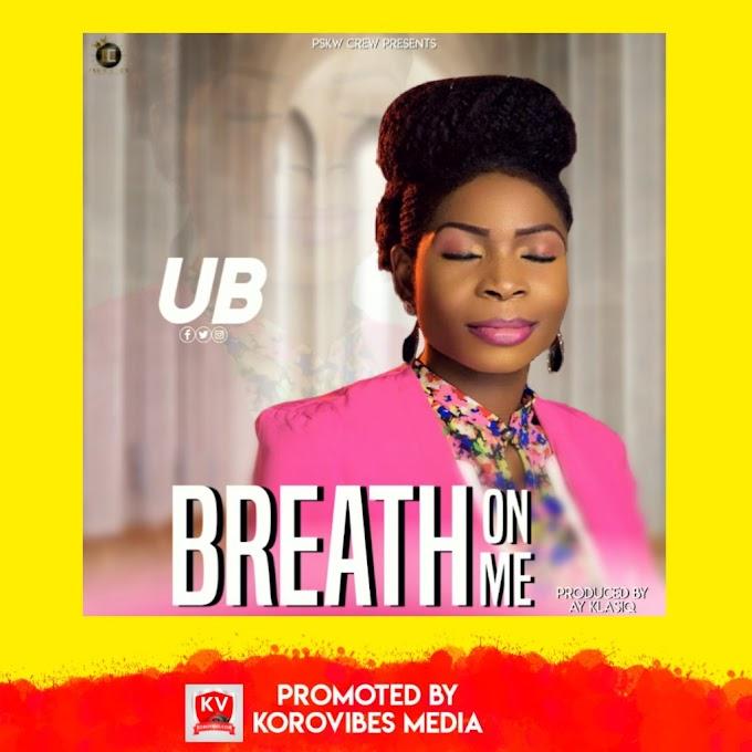 Gospel: UB – Breath On Me (Prod. AY KlasiQ)