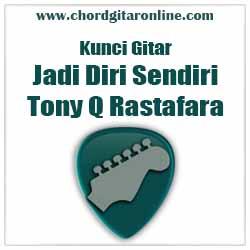 Chord Tony Q Jadi Diri Sendiri