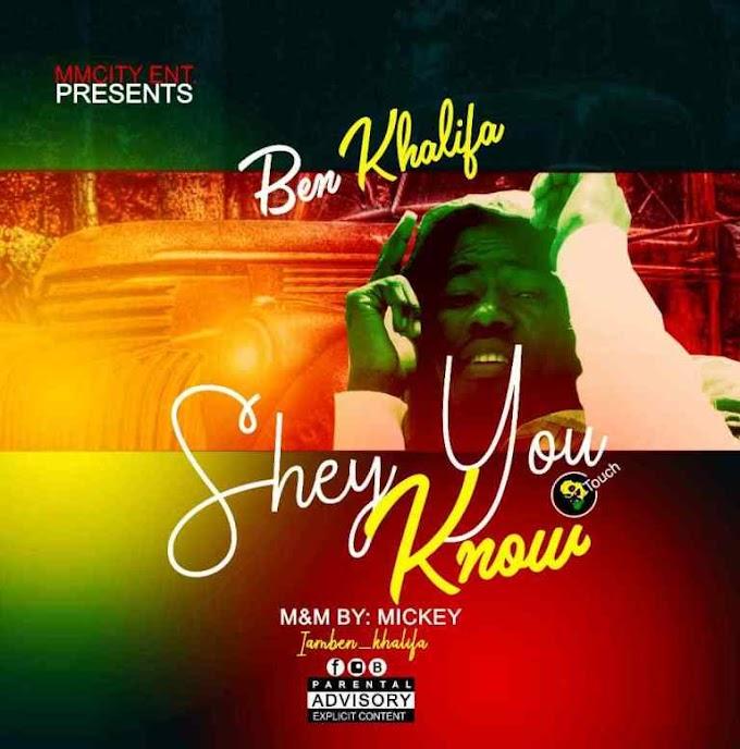 Ben Khalifa – Shey You Know