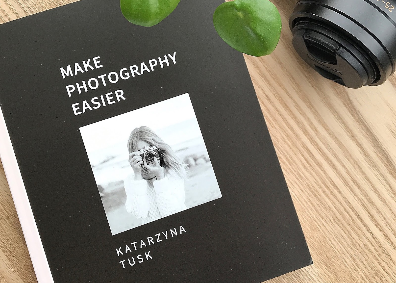 Kasia Tusk Make Photography Easier