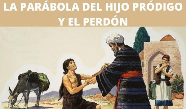 EL HIJO PRÓDIGO Y EL PERDÓN