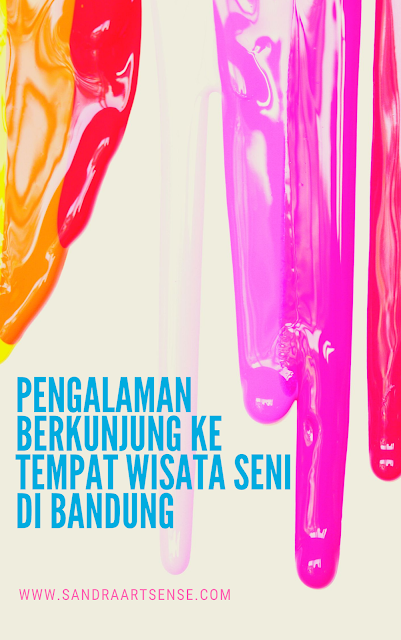 Pengalaman Berkunjung ke Tempat Wisata Seni di Bandung