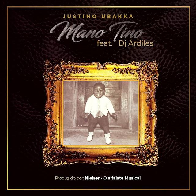 Justino Ubakka Feat. Dj Ardiles - Mano Tino (Prod. Nleiser)