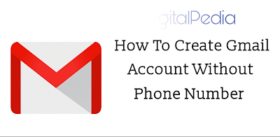 How to create a Gmail account without phone number - DigitalPedia