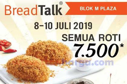 Promo Breadtalk Bakery Terbaru 8 - 10 Juli 2019