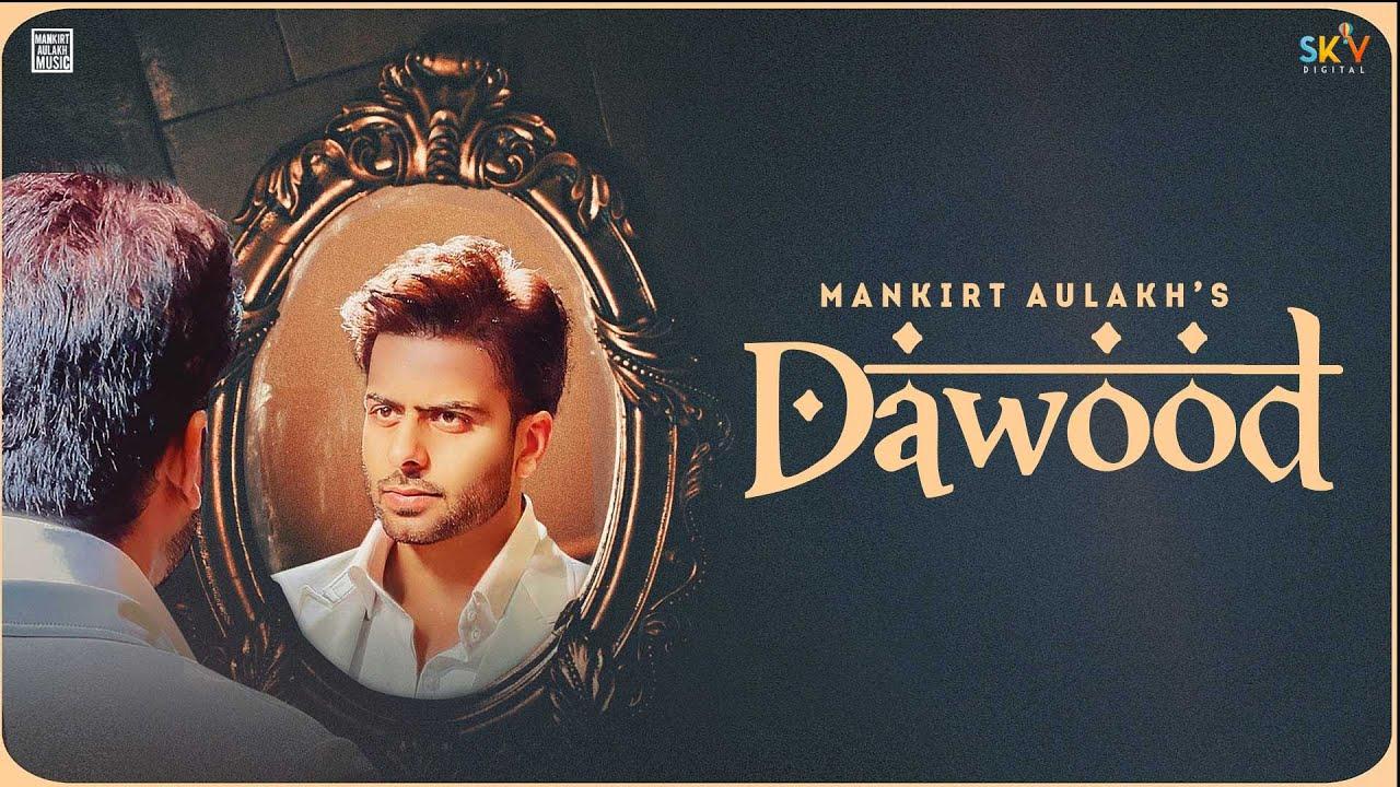 Dawood Lyrics Mankirt Aulakh | Punjabi Song