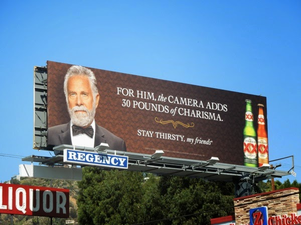 Dos Equis For him camera adds 30 pounds of charisma billboard