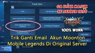 Cara Ganti Email Akun Moonton Mobile Legends Di Original Server
